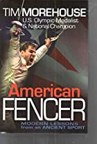American Fencers: Modern Lessons from an…