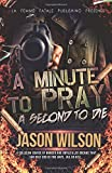 Wilson, Jason: A minute to pray. A second to die ( La' Femme Fatale' Publishing)