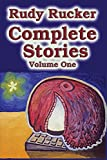 Rucker, Rudy: Complete Stories, Volume One (Volume 1)