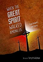 When the Great Spirit Walked Among Us by…