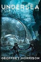 Undersea by Geoffrey Morrison