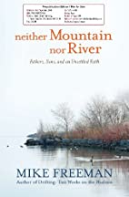 Neither Mountain Nor River: Fathers, Sons,…