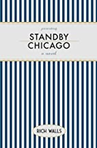 Standby, Chicago by Rich Walls