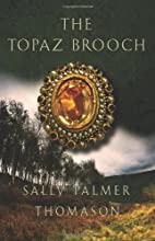 The Topaz Brooch by Sally Palmer Thomason