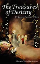 The Treasures of Destiny by Laurie Harman…