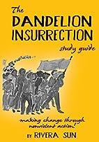 The Dandelion Insurrection Study Guide: -…