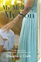 My Mother, My Son: A true story of love,…