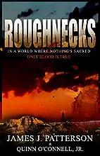 Roughnecks by James J. Patterson