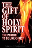 Lynn, John A.: The Gift of Holy Spirit, 4th Edition
