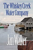 The Whiskey Creek Water Company by Jan…