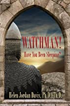 Watchman! Have You Been Sleeping? by Helen…