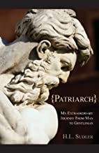 Patriarch: My Extraordinary Journey from Man…