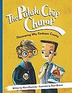The Potato Chip Champ by Maria Dismondy