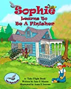 Sophie Learn To Be A Finisher by Jane E…
