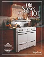 Old Stoves are Hot!: A history of antique…