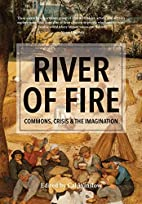 River of fire: commons, crisis, and the…