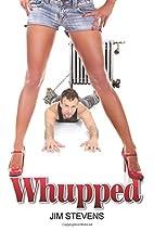 Whupped by Mr. Jim Stevens
