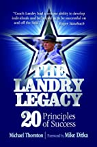 The Landry Legacy: 20 Principles of Success…