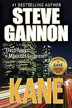 Kane (A Kane Novel) by Steve Gannon