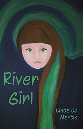 River Girl, by Linda Jo Martin