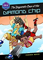 The Desperate Case of the Diamond Chip…