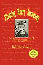Flaming Harry Sweeney by Rob MacCavett