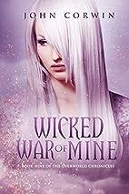 Wicked War of Mine by John Corwin