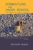 Albert, David H.: Dismantling the Inner School