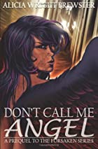Don't Call Me Angel by Alicia Wright…