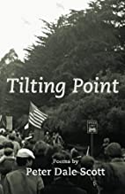 Tilting Point by Peter Dale Scott