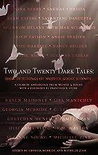 Two and Twenty Dark Tales: Dark Retellings…