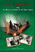 Felix A. Sommerfeld and the Mexican Front in…