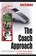 The Coach Approach: Success Strategies From…