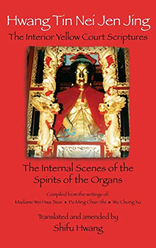 hwang-tin-nei-jen-jing-the-interior-yellow-court-scriptures-the-internal-scenes-of-the-spirits-of-the-organs