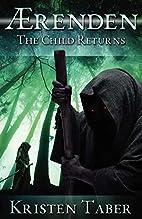 Aerenden: The Child Returns by Kristen Taber