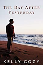 The Day After Yesterday: A Novel by Kelly A.…