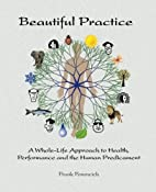 Beautiful Practice: A Whole-Life Approach to…