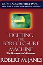 Fighting The Foreclosure Machine: The…