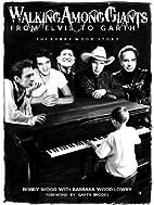Walking Among Giants: From Elvis to Garth:…