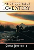 The 25,000 Mile Love Story: The Epic Story…