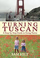 Turning Tuscan: A Step-by-Step Guide to…
