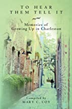 To hear them tell it : memories of growing…