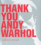 Catherine Johnson: Thank You Andy Warhol