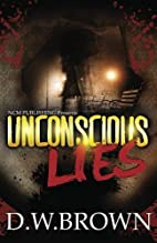 Unconscious Lies by D W Brown