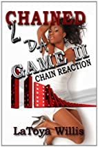 Chained 2 Da Game II: Chain Reaction by…