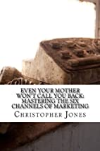 Even Your Mother Won't Call You Back:…