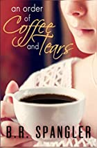 An Order of Coffee and Tears by Brian…