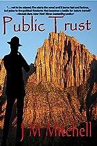 Public Trust by J. M. Mitchell