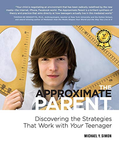 the-approximate-parent-discovering-the-strategies-that-work-with-your-teenager
