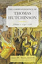 The correspondence of Thomas Hutchinson by…